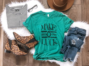 Make your own luck tee Short sleeve St patty day tee Bella canvas 3001 Kelly Green/white