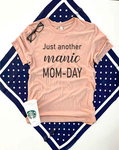 Manic mom day tee Short sleeve mom tee Bella Canvas 3001