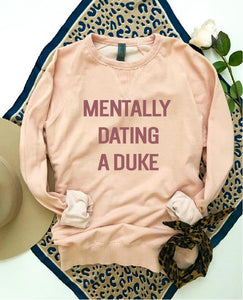Mentally dating a duke French Terry raglan Valentines day French Terry raglan Cotton heritage French Terry raglan