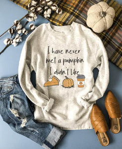 Never met a pumpkin I didn't like fleece sweatshirt Fall sweatshirt Cotton heritage French Terry raglan