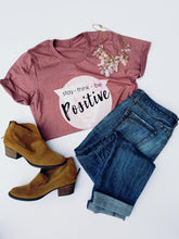 Stay Think Be Positive tee Short sleeve graphic tee Bella Canvas 3001 heather mauve