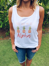 You had me at Aloha Summer tank Bella canvas 6488 tank white