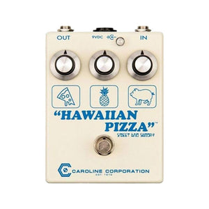 Caroline Hawaiian Pizza Fuzz Overdrive