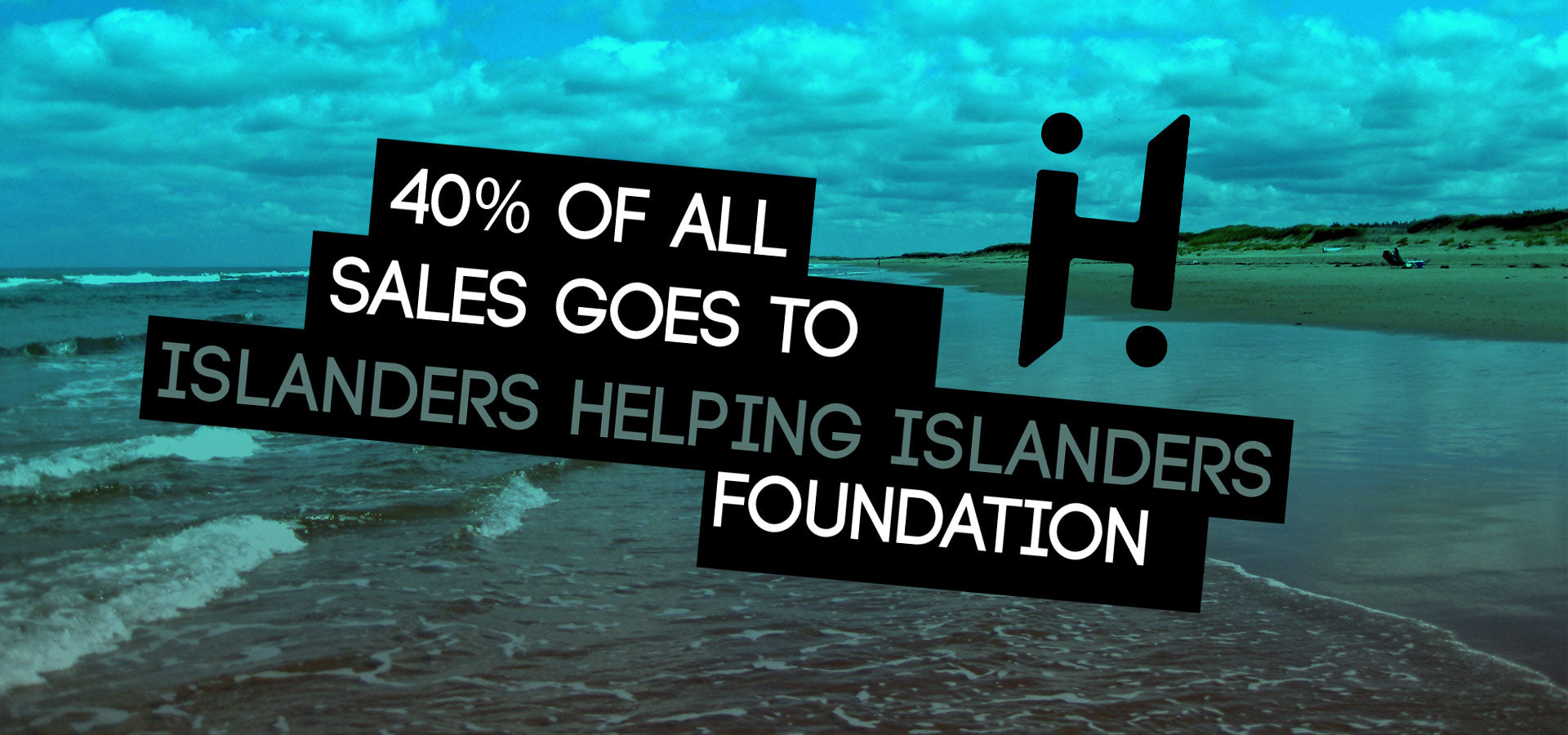 40% of sales go to support islanders helping islanders foundation