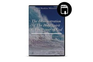 The Demonstration & Power of the Holy Spirit (MP3)