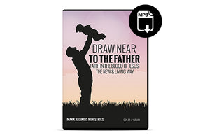 Draw Near To The Father (MP3)