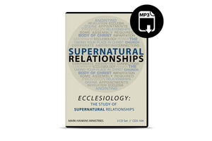 Ecclesiology: The Study of Supernatural Relationships
