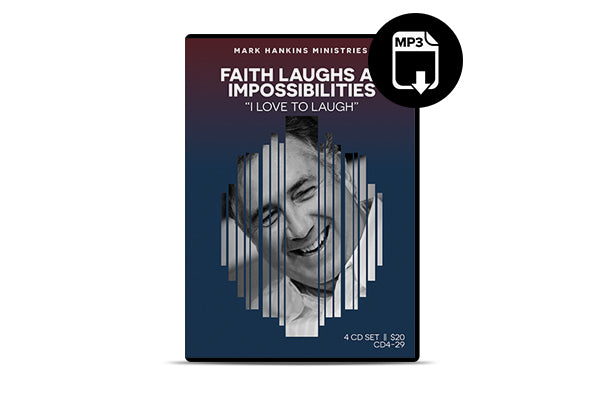 Faith Laughs At Impossibilities