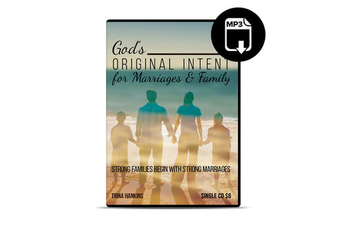 God's Original Intent for Marriages & Family