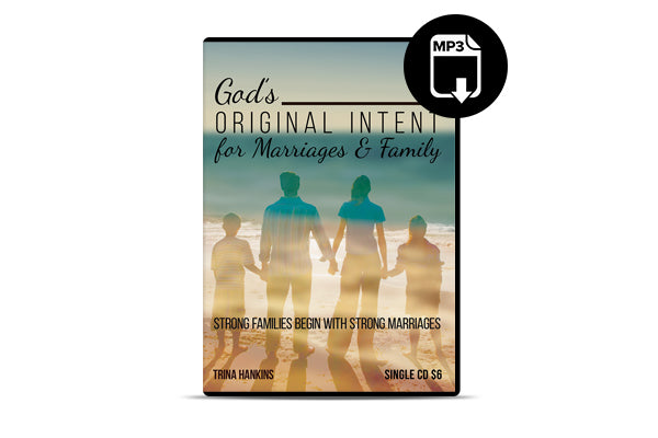 God's Original Intent for Marriages & Family (MP3)