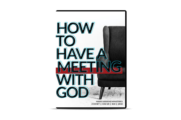 How to Have A Meeting with God