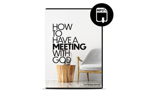 How to Have A Meeting with God (MP3)