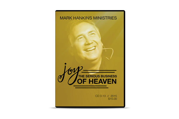 Joy: The Serious Business of Heaven
