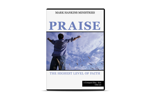 Praise: The Highest Level of Faith