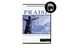 Praise: The Highest Level of Faith (MP3)