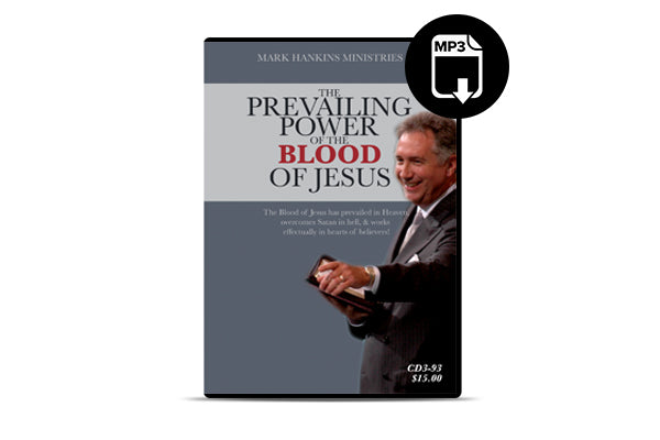The Prevailing Power of the Blood (MP3)
