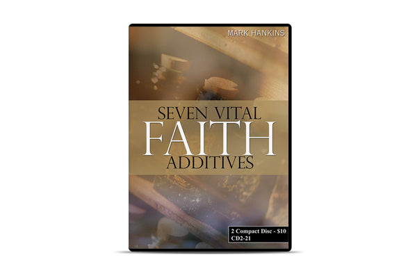 Seven Vital Faith Additives