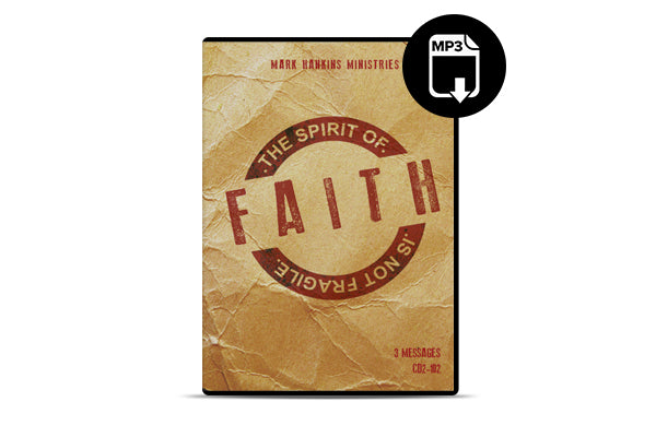 The Spirit of Faith Is Not Fragile (MP3)