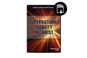 Supernatural Identity In Christ