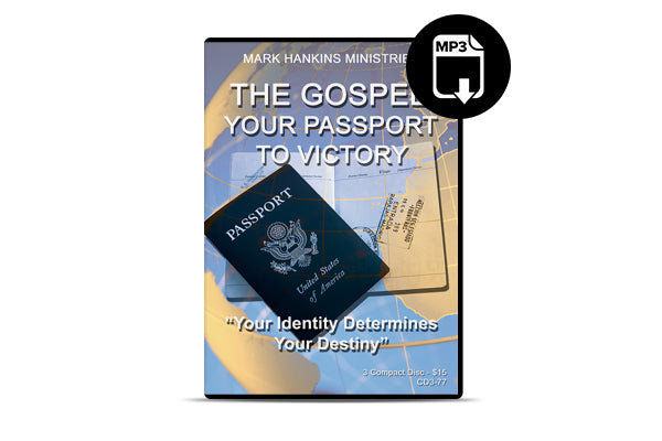 The Gospel: Your Passport to Victory