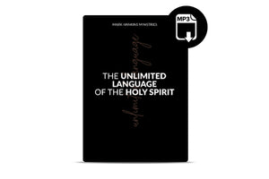 The Unlimited Language of the Holy Spirit (MP3)