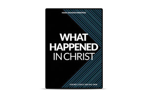 What Happened In Christ