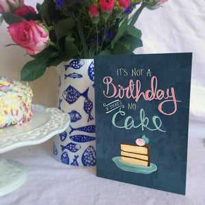 Not a birthday without cake birthday card
