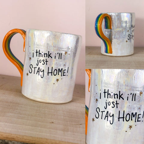 I think I'll just stay home hand painted mug