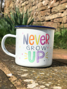 Never Grow Up Enamel Mug