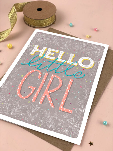Hello Little Girl New baby card