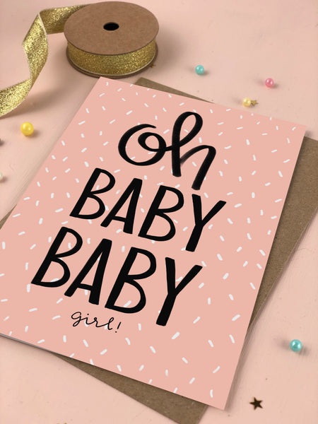 Oh Baby Baby Girl New Baby Card