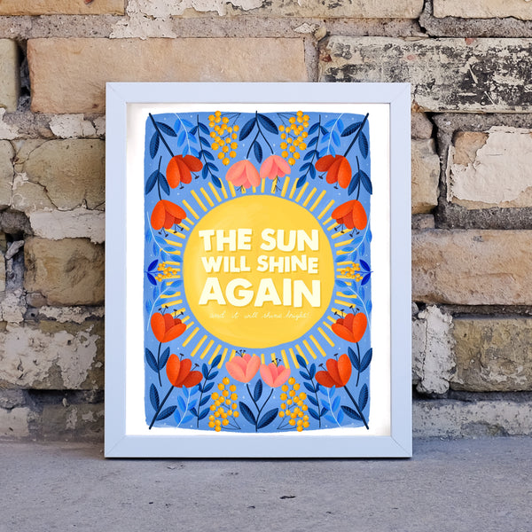 The sun will shine again hand illustrated print
