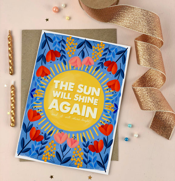 Sun will shine again Sympathy and Support Card