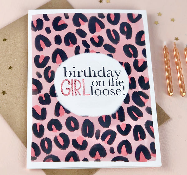 Birthday Girl on the loose Birthday card