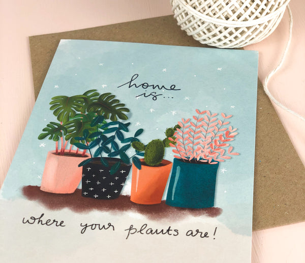 Home is where your plants are plant lover new home card