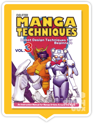 Deleter Manga Techniques How To Guide Book : Vol.03 (English text) Robot Design for beginners - moosedinky