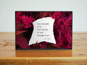 """Love Is Your Strength"" Encouraging Words Print 
