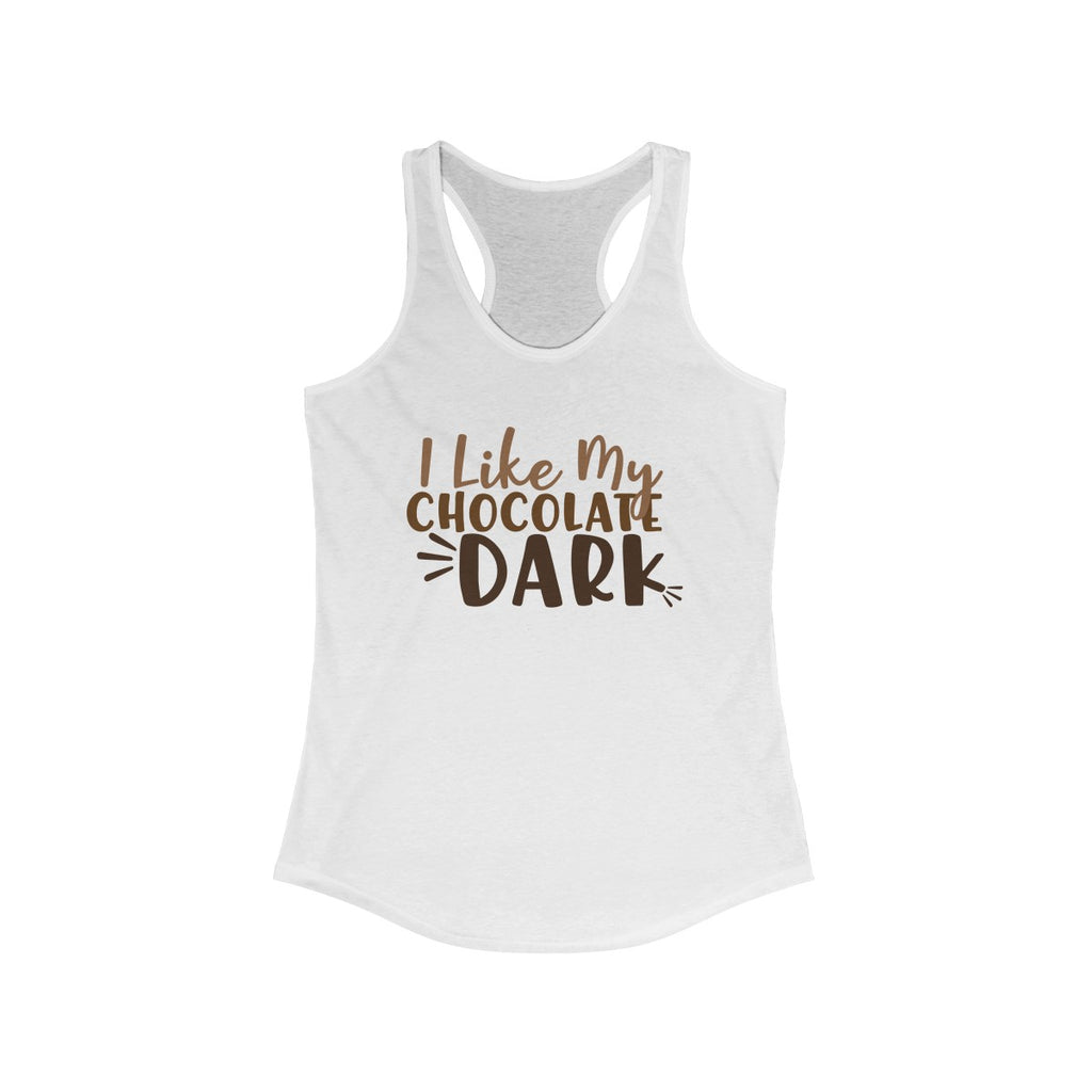 I Like My Chocolate Dark Racerback Tank White
