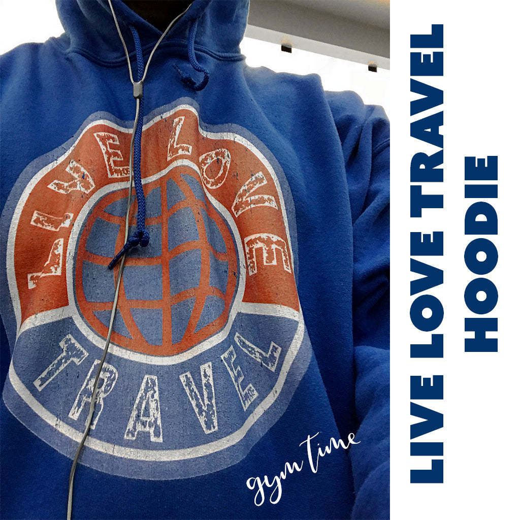 Live Love Travel Hoodie Sweatshirt gym time royal blue