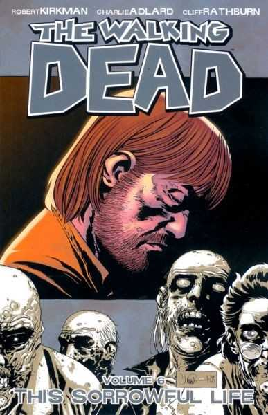 Walking Dead Vol 06: This Sorrowful Life TPB