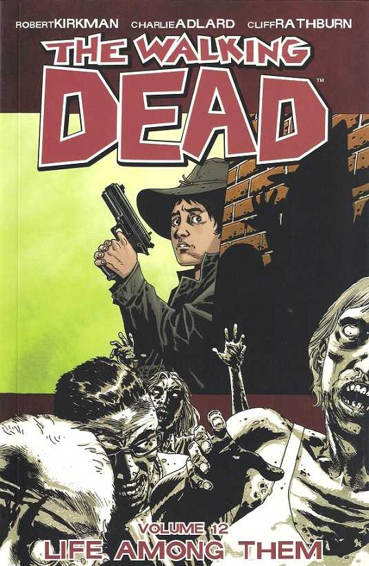 Walking Dead Vol 12: Life Among Them TPB