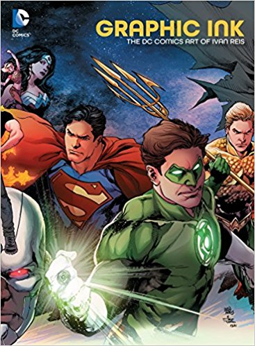 Graphic Ink: The DC Comics Art of Ivan Reis (Hardcover)