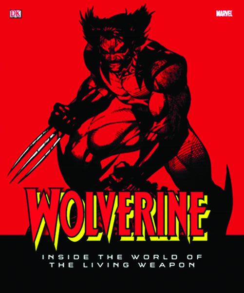 Wolverine: Inside the World of the Living Weapon HC