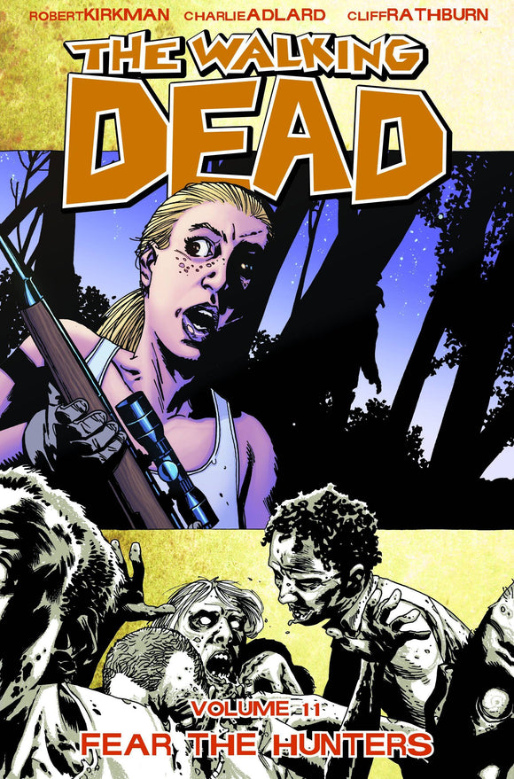 Walking Dead Vol 11: Fear the Hunters TPB