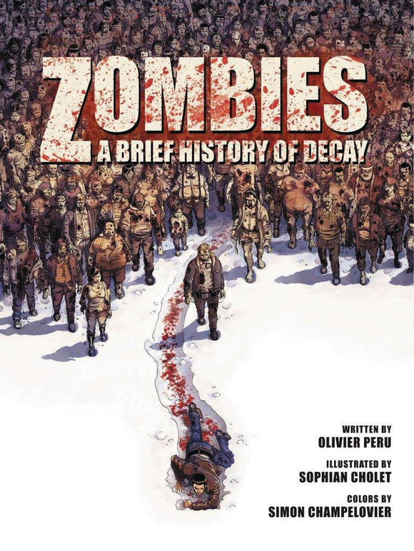 Zombies: A Brief History of Decay HC