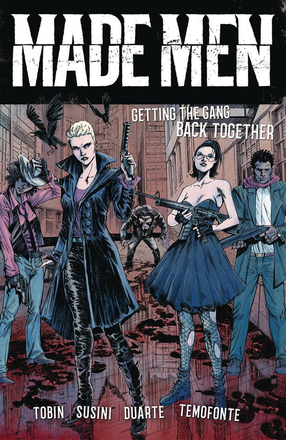 Made Men Vol 01: Getting the Gang Back Together TPB