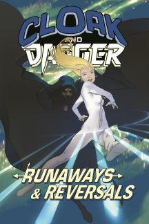 Cloak and Dagger: Runaways & Reversals TPB
