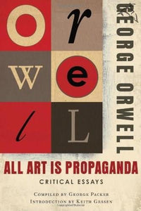All Art is Propoganda - George Orwell