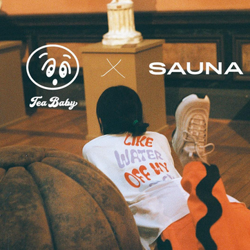 Tea Baby x SAUNA Pop-Up!