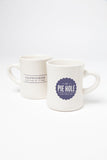 """The Pie Hole"" Mugs"